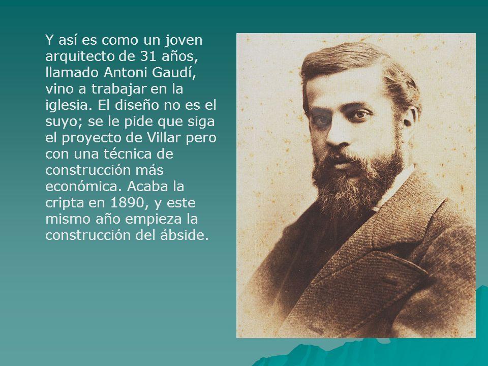 Y así es como un joven arquitecto de 31 años, llamado Antoni Gaudí, vino a trabajar en la iglesia. El diseño no es el suyo; se le pide que siga el pro