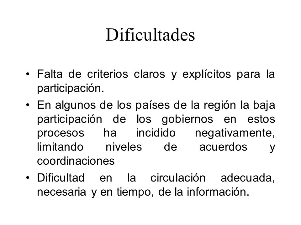 Dificultades Falta de criterios claros y explícitos para la participación.