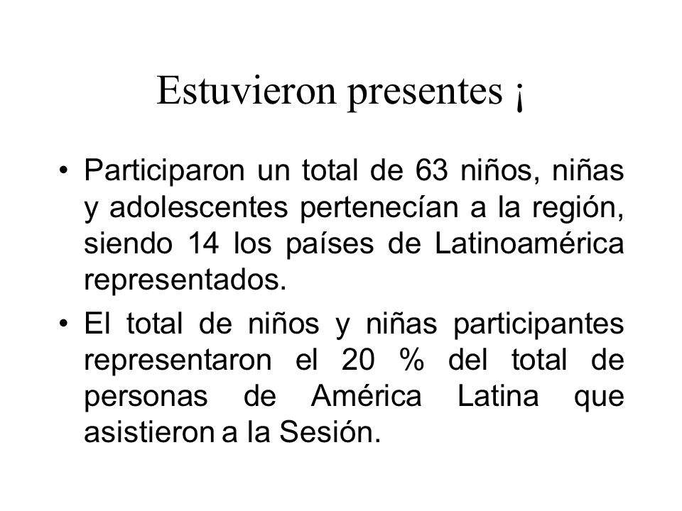 Estuvieron presentes ¡ Participaron un total de 63 niños, niñas y adolescentes pertenecían a la región, siendo 14 los países de Latinoamérica representados.