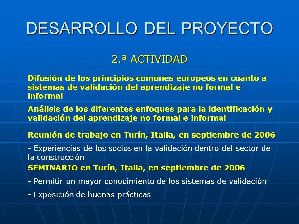 DESARROLLO DEL PROYECTO 2.ª ACTIVIDAD Difusión de los principios comunes europeos en cuanto a sistemas de validación del aprendizaje no formal e infor
