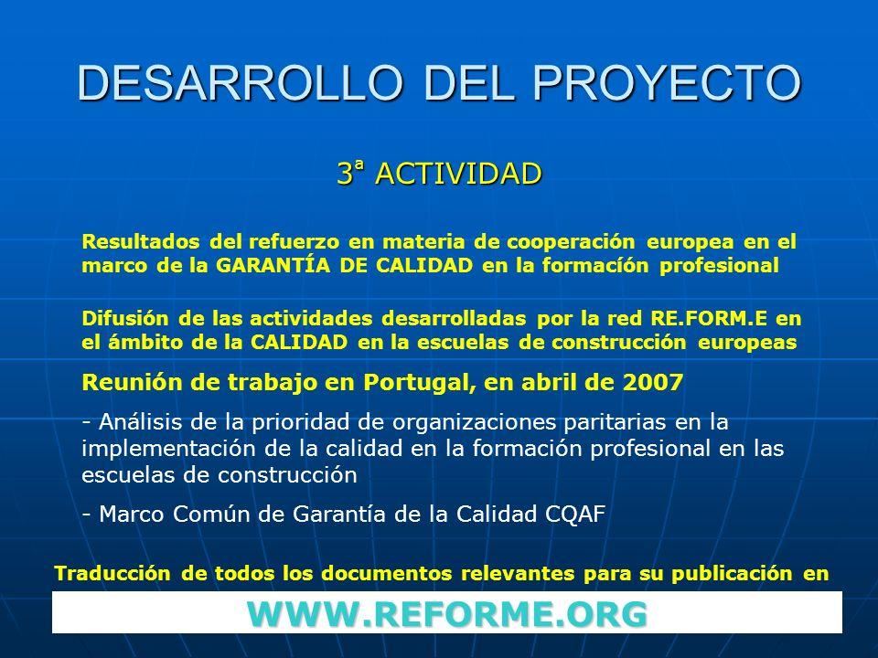 DESARROLLO DEL PROYECTO 3 ª ACTIVIDAD Resultados del refuerzo en materia de cooperación europea en el marco de la GARANTÍA DE CALIDAD en la formacíón