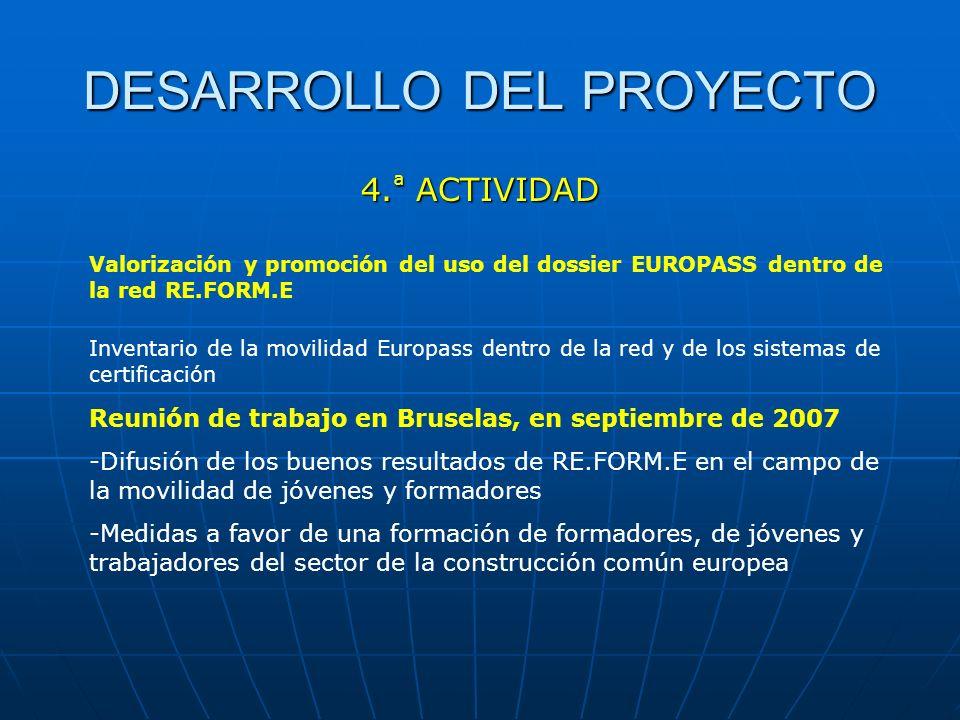 DESARROLLO DEL PROYECTO 4. ª ACTIVIDAD Valorización y promoción del uso del dossier EUROPASS dentro de la red RE.FORM.E Inventario de la movilidad Eur