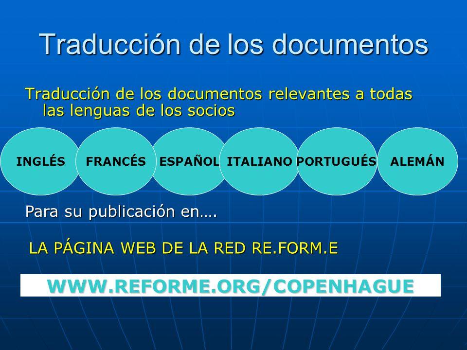 Traducción de los documentos Traducción de los documentos relevantes a todas las lenguas de los socios Para su publicación en…. INGLÉSESPAÑOLITALIANOF