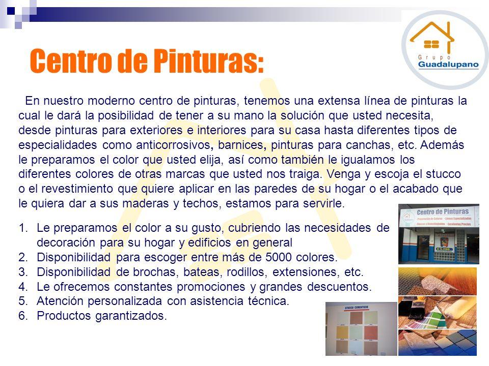 Centro de Pinturas: En nuestro moderno centro de pinturas, tenemos una extensa línea de pinturas la cual le dará la posibilidad de tener a su mano la