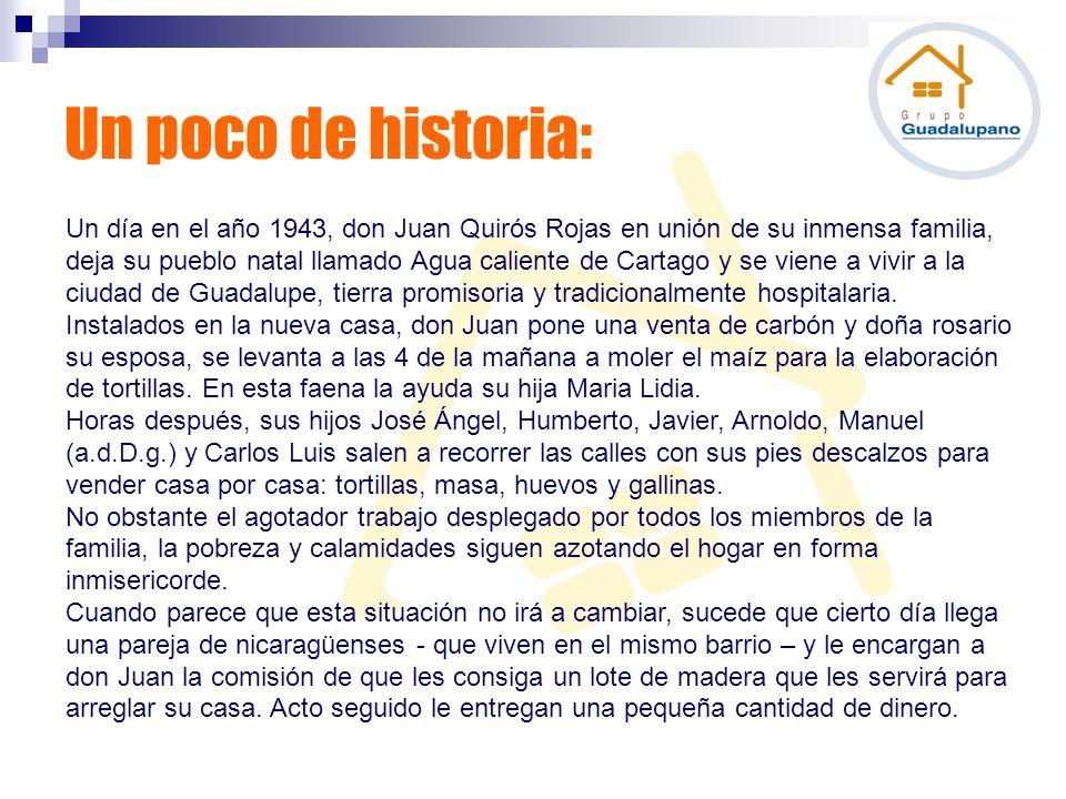 Un poco de historia: Un día en el año 1943, don Juan Quirós Rojas en unión de su inmensa familia, deja su pueblo natal llamado Agua caliente de Cartag