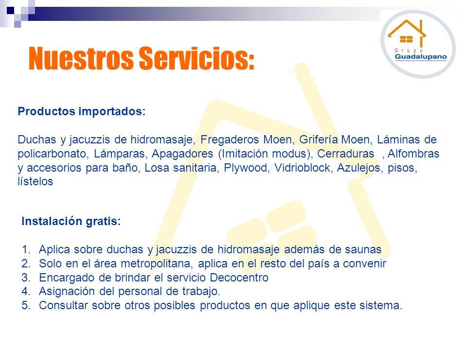 Nuestros Servicios: Productos importados: Duchas y jacuzzis de hidromasaje, Fregaderos Moen, Grifería Moen, Láminas de policarbonato, Lámparas, Apagad