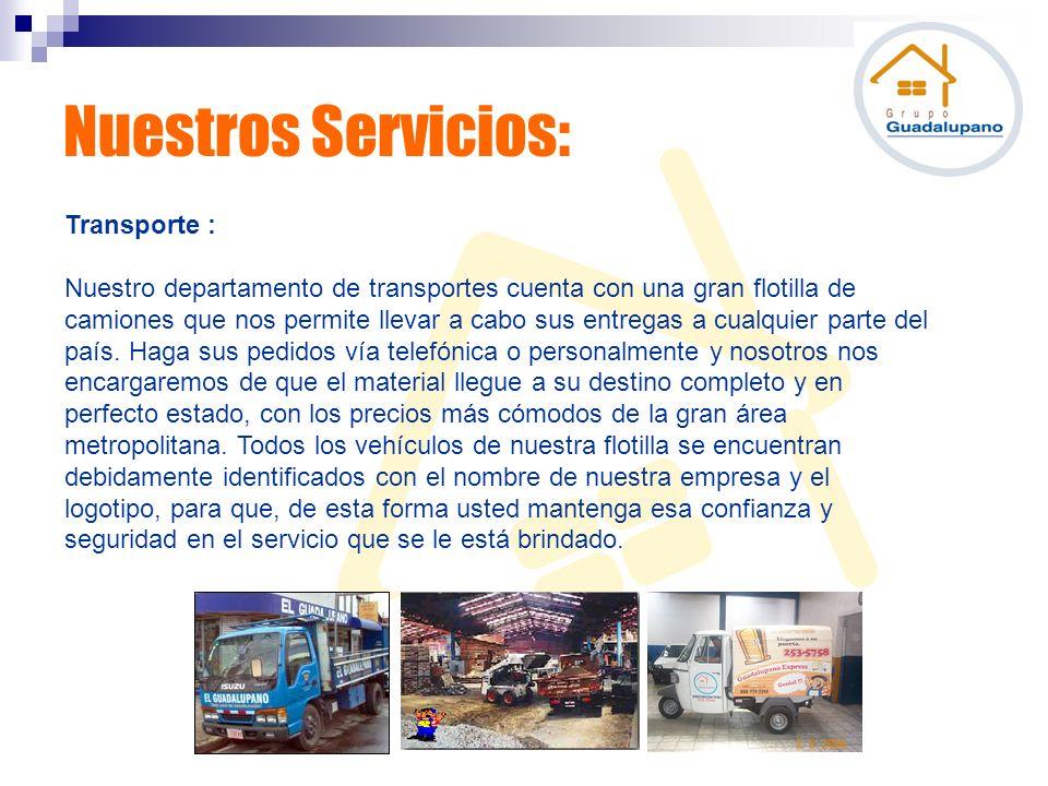 Nuestros Servicios: Transporte : Nuestro departamento de transportes cuenta con una gran flotilla de camiones que nos permite llevar a cabo sus entreg