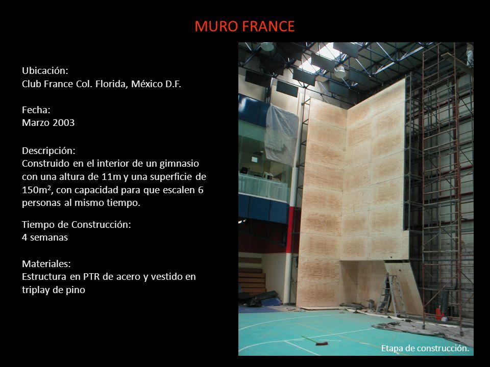 Ubicación: Club France Col. Florida, México D.F. Fecha: Marzo 2003 Descripción: Construido en el interior de un gimnasio con una altura de 11m y una s