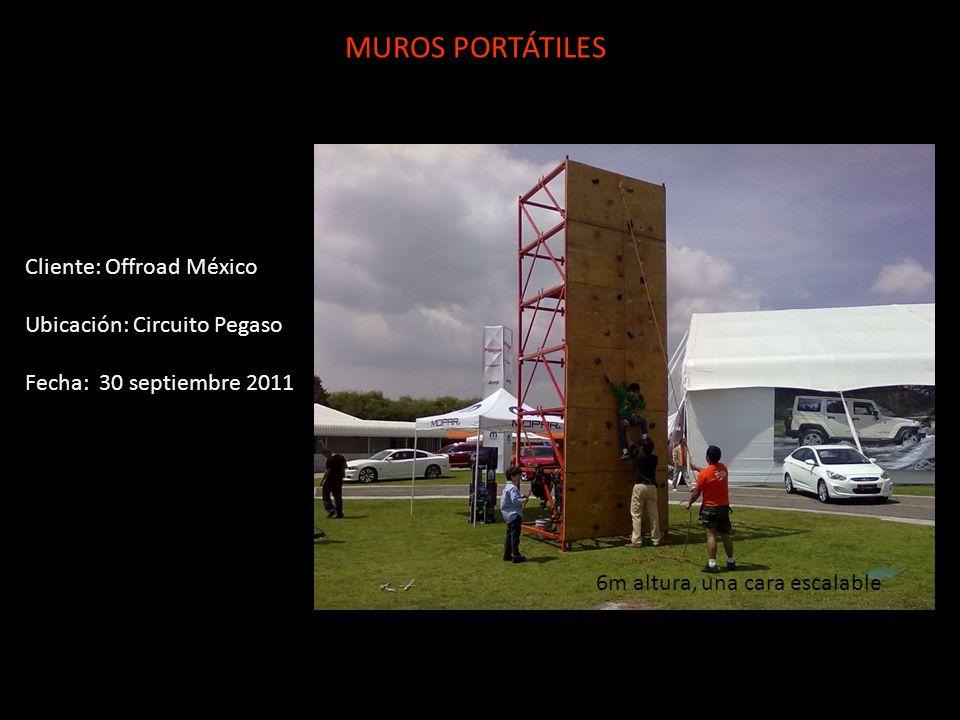 Cliente: Offroad México Ubicación: Circuito Pegaso Fecha: 30 septiembre 2011 MUROS PORTÁTILES 6m altura, una cara escalable