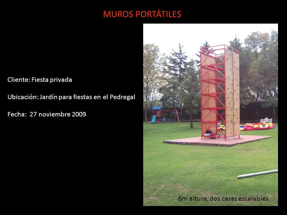 Cliente: Fiesta privada Ubicación: Jardín para fiestas en el Pedregal Fecha: 27 noviembre 2009 MUROS PORTÁTILES 6m altura, dos caras escalables
