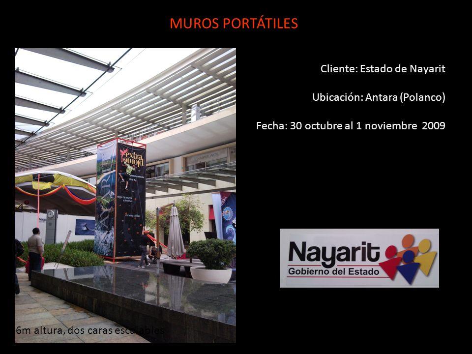 Cliente: Estado de Nayarit Ubicación: Antara (Polanco) Fecha: 30 octubre al 1 noviembre 2009 MUROS PORTÁTILES 6m altura, dos caras escalables