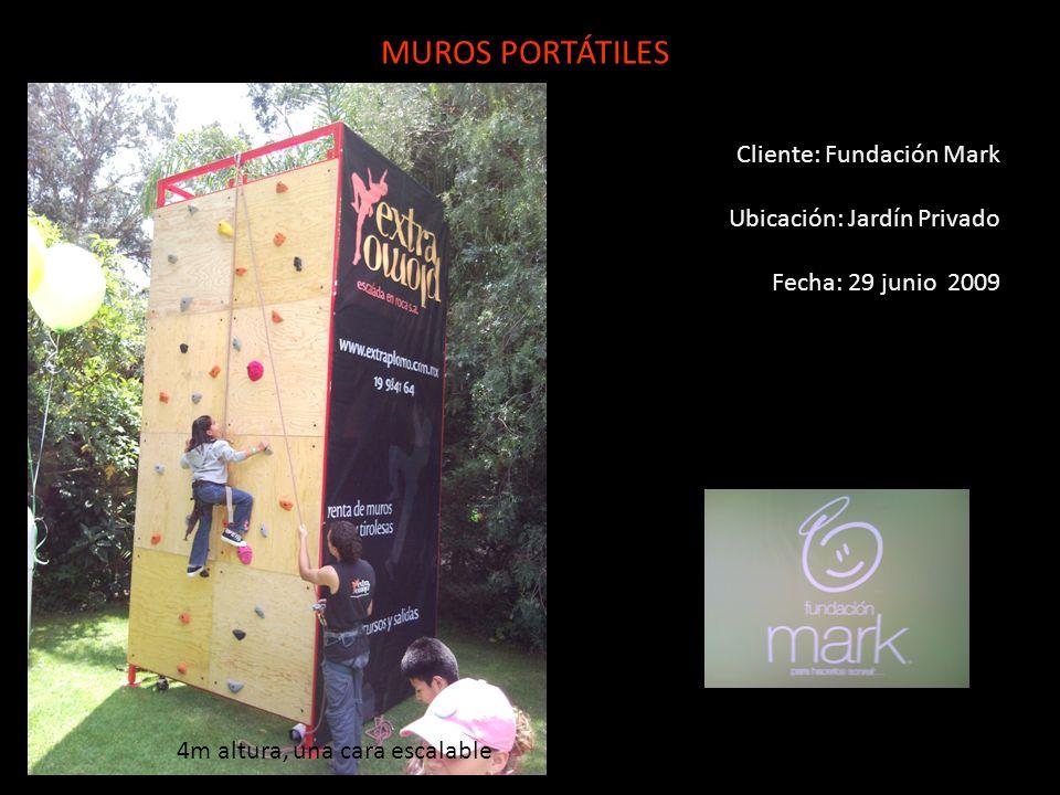 Cliente: Fundación Mark Ubicación: Jardín Privado Fecha: 29 junio 2009 MUROS PORTÁTILES 4m altura, una cara escalable
