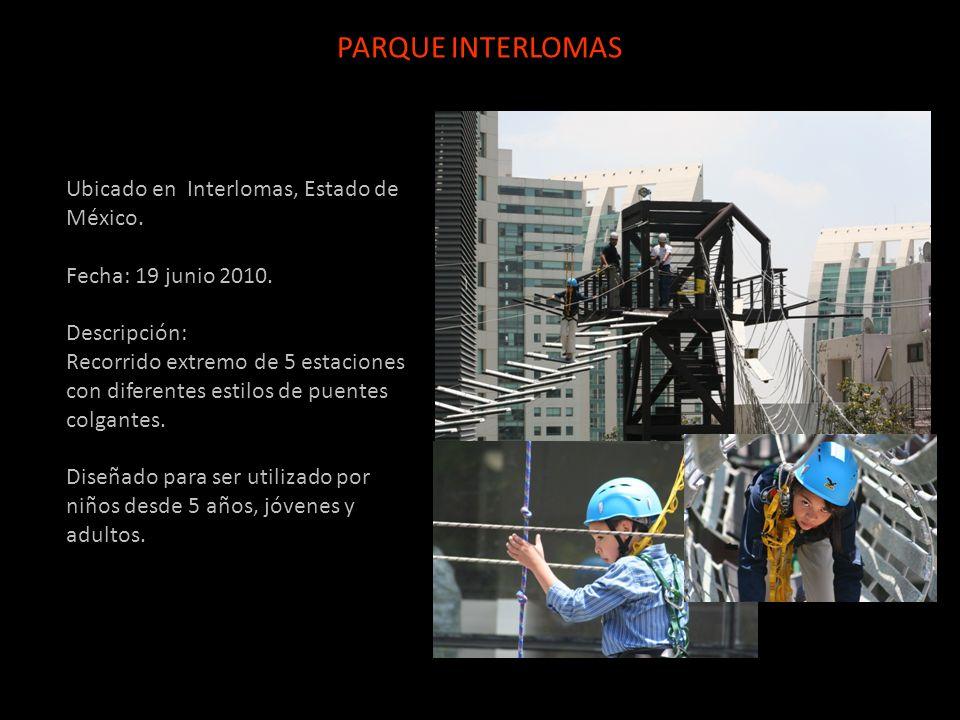 Ubicado en Interlomas, Estado de México. Fecha: 19 junio 2010. Descripción: Recorrido extremo de 5 estaciones con diferentes estilos de puentes colgan