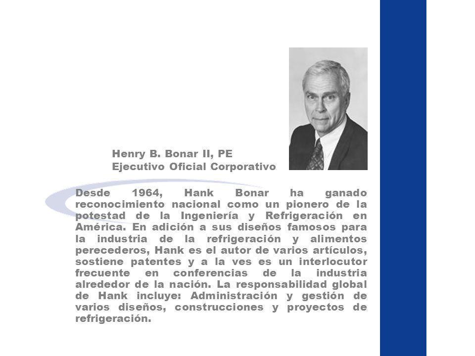Desde 1964, Hank Bonar ha ganado reconocimiento nacional como un pionero de la potestad de la Ingeniería y Refrigeración en América. En adición a sus