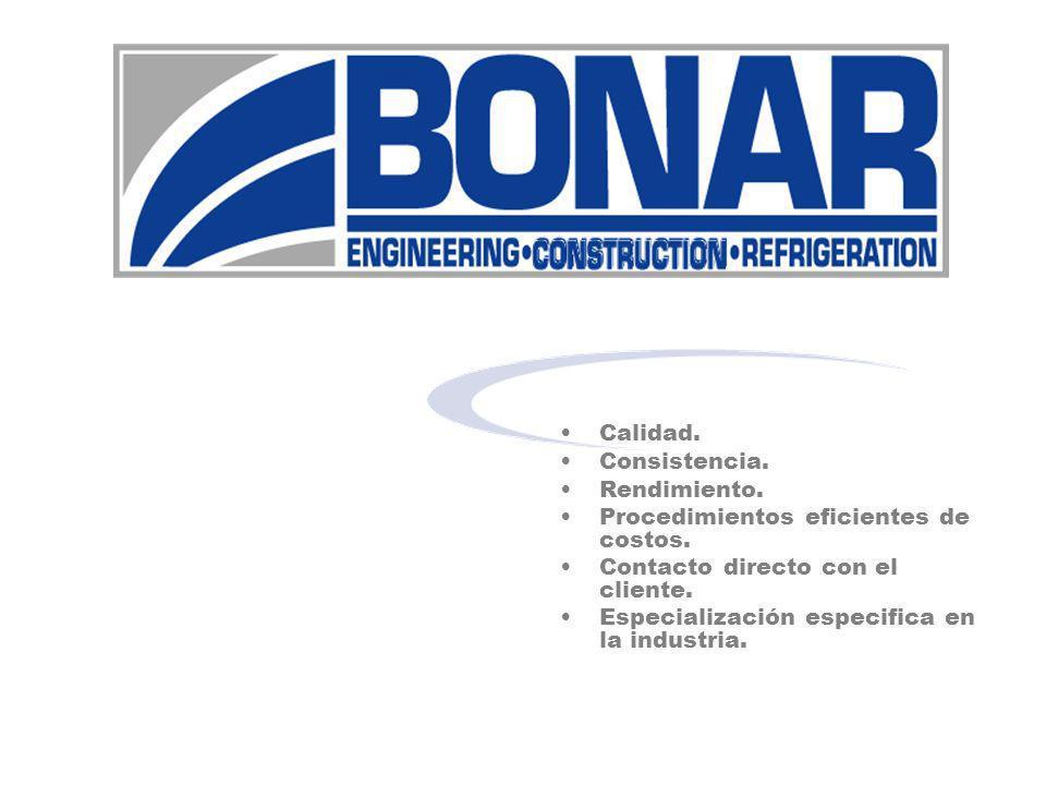 Calidad. Consistencia. Rendimiento. Procedimientos eficientes de costos. Contacto directo con el cliente. Especialización especifica en la industria.