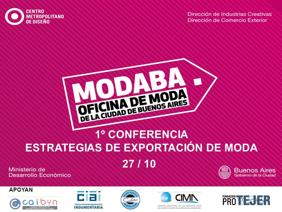 1º CONFERENCIA ESTRATEGIAS DE EXPORTACIÓN DE MODA APOYAN 27 / 10
