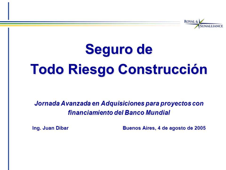 Seguro de Todo Riesgo Construcción Jornada Avanzada en Adquisiciones para proyectos con financiamiento del Banco Mundial Ing.