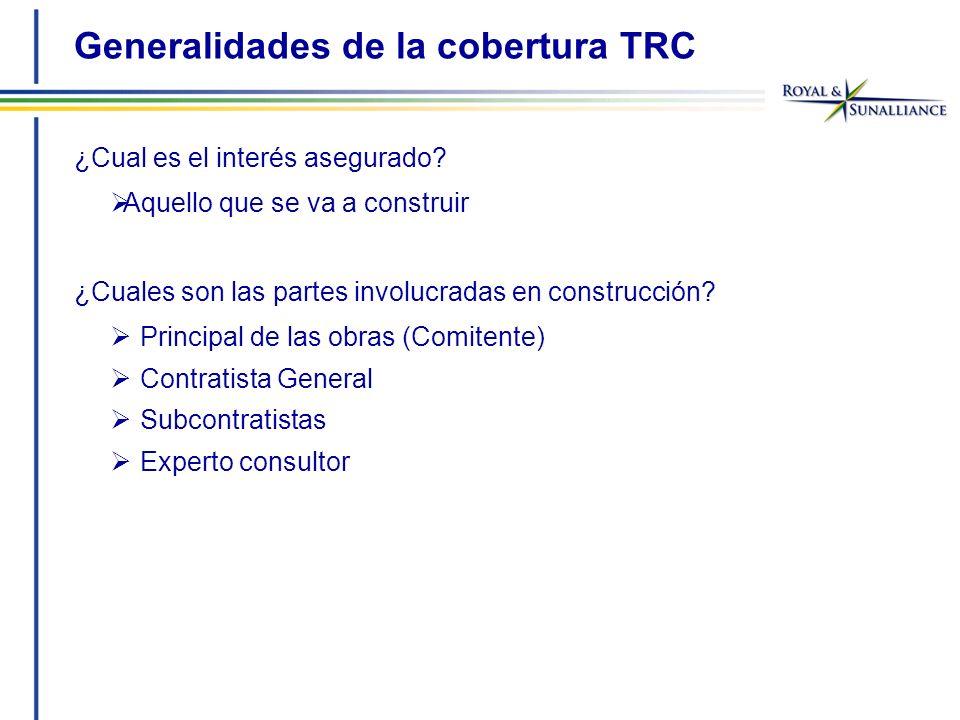 Generalidades de la cobertura TRC ¿Cual es el interés asegurado.