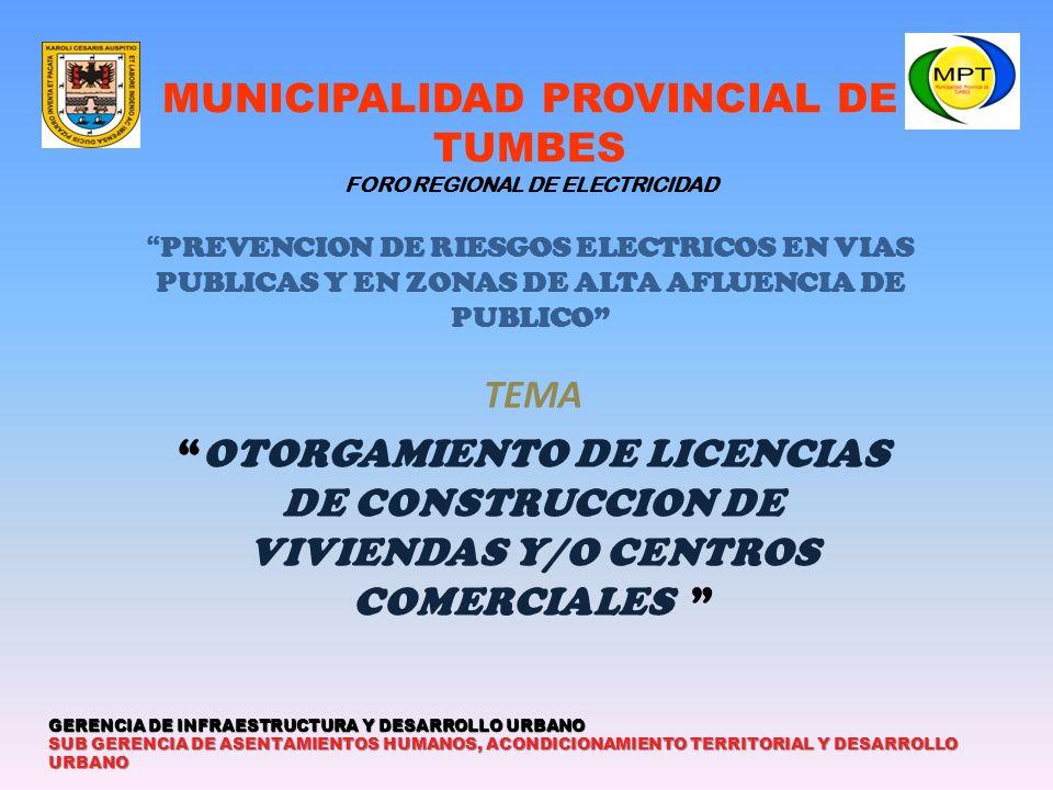 MUNICIPALIDAD PROVINCIAL DE TUMBES FORO REGIONAL DE ELECTRICIDAD PREVENCION DE RIESGOS ELECTRICOS EN VIAS PUBLICAS Y EN ZONAS DE ALTA AFLUENCIA DE PUB