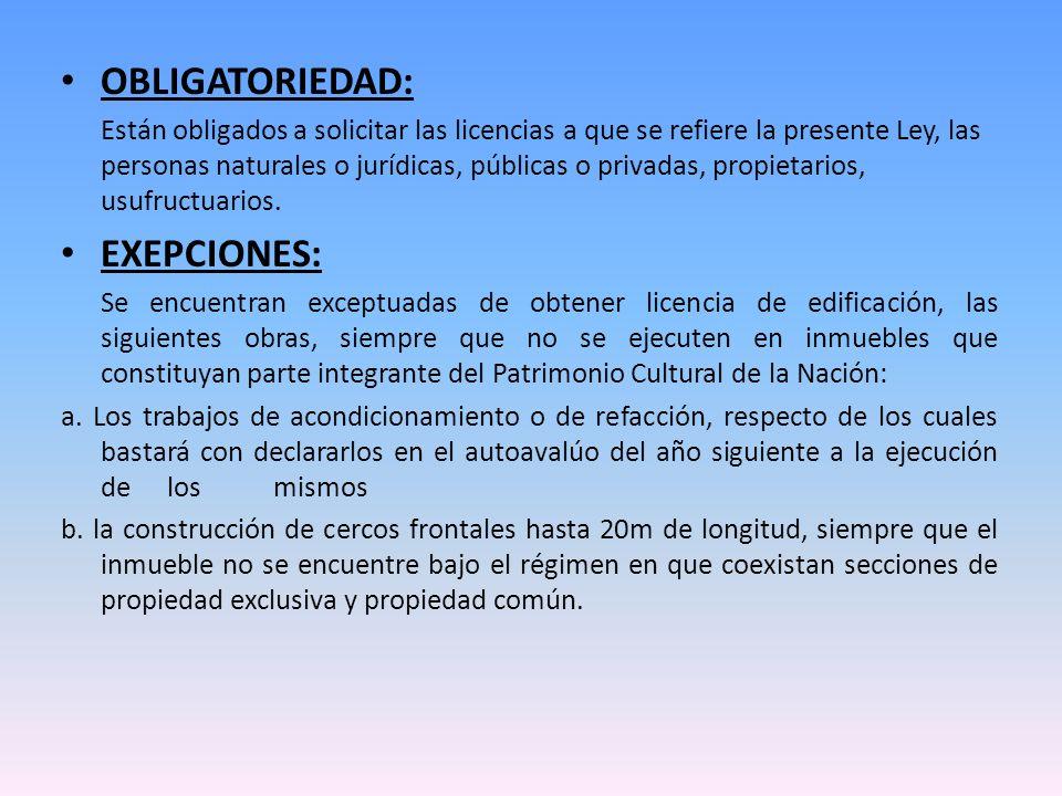 OBLIGATORIEDAD: Están obligados a solicitar las licencias a que se refiere la presente Ley, las personas naturales o jurídicas, públicas o privadas, p