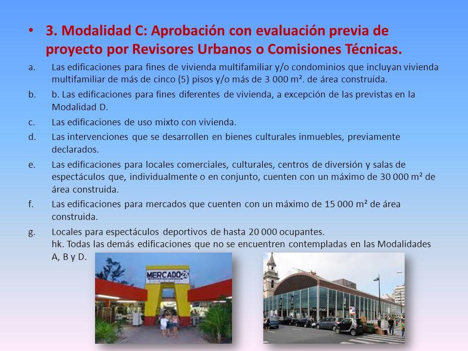 3. Modalidad C: Aprobación con evaluación previa de proyecto por Revisores Urbanos o Comisiones Técnicas. a.Las edificaciones para fines de vivienda m