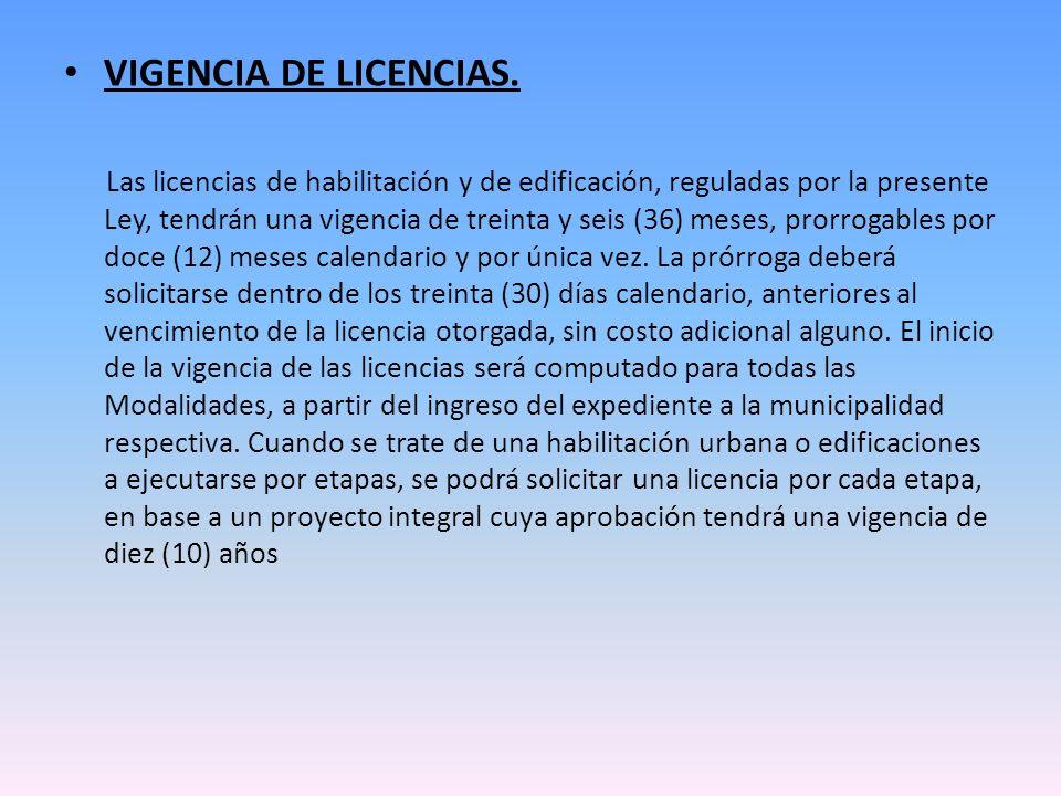VIGENCIA DE LICENCIAS. Las licencias de habilitación y de edificación, reguladas por la presente Ley, tendrán una vigencia de treinta y seis (36) mese