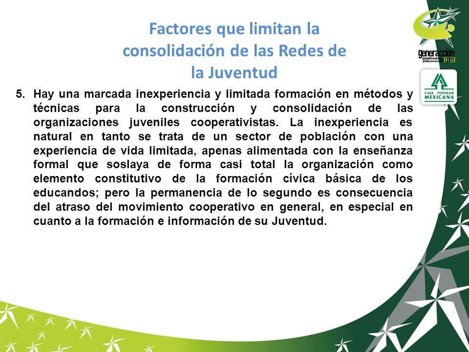 5.Hay una marcada inexperiencia y limitada formación en métodos y técnicas para la construcción y consolidación de las organizaciones juveniles cooper