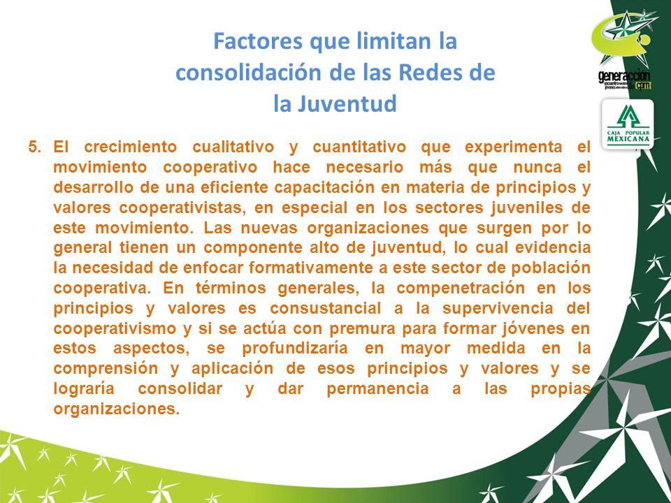 5.El crecimiento cualitativo y cuantitativo que experimenta el movimiento cooperativo hace necesario más que nunca el desarrollo de una eficiente capa