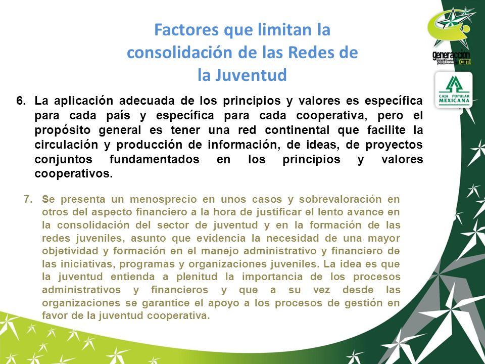 6.La aplicación adecuada de los principios y valores es específica para cada país y específica para cada cooperativa, pero el propósito general es ten