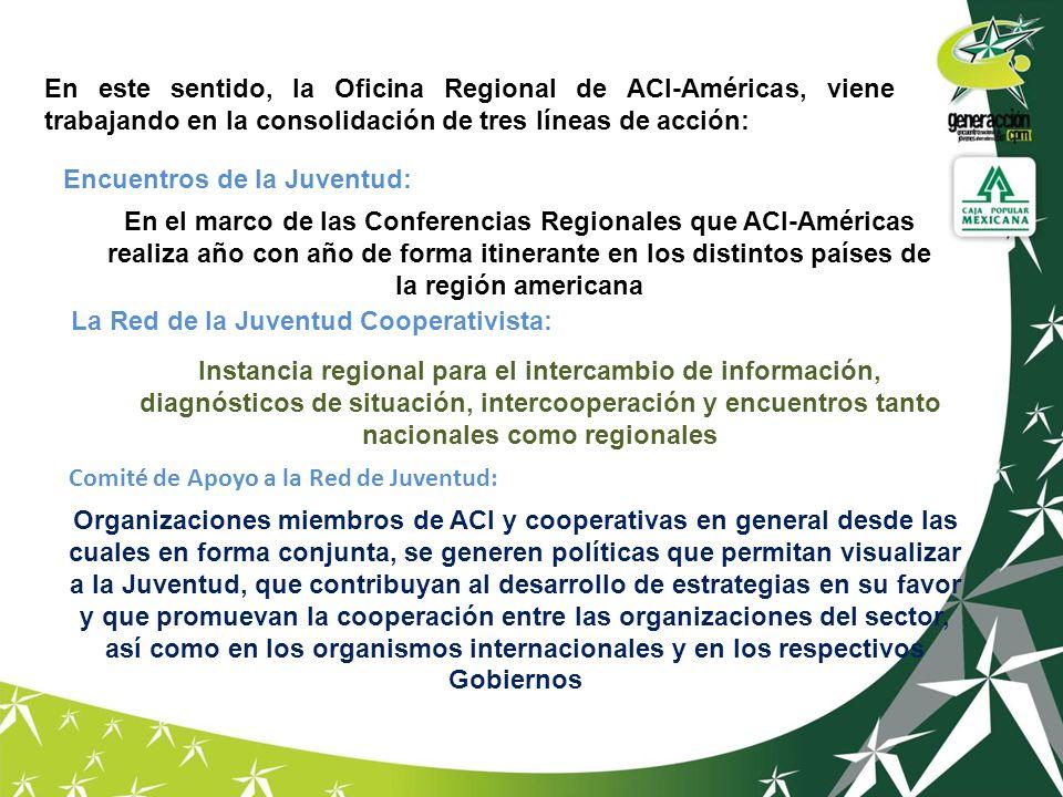 En este sentido, la Oficina Regional de ACI-Américas, viene trabajando en la consolidación de tres líneas de acción: Encuentros de la Juventud: En el