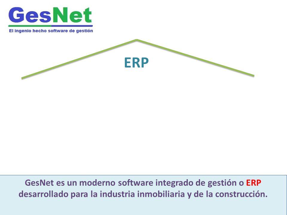 ERP GesNet es un moderno software integrado de gestión Desarrollado para industria inmobiliaria y construcción GesNet es un moderno software integrado de gestión o ERP desarrollado para la industria inmobiliaria y de la construcción.