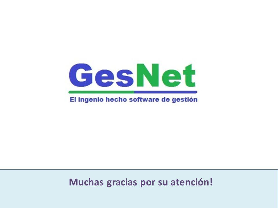 GesNet es un moderno software integrado de gestión Desarrollado para industria inmobiliaria y construcción Muchas gracias por su atención!