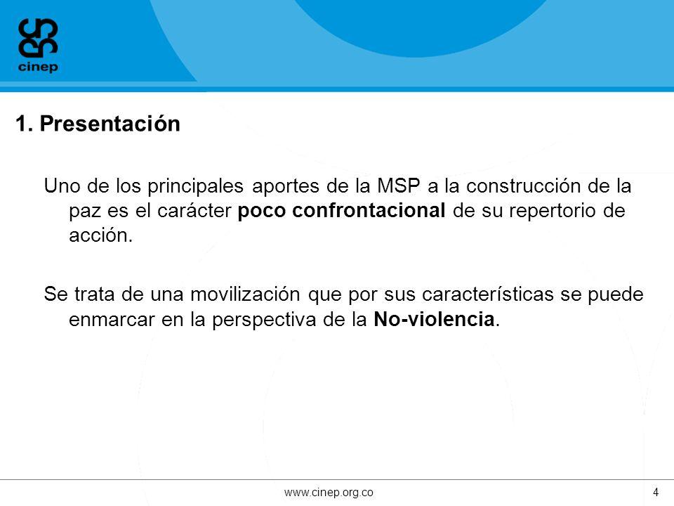 1. Presentación Uno de los principales aportes de la MSP a la construcción de la paz es el carácter poco confrontacional de su repertorio de acción. S