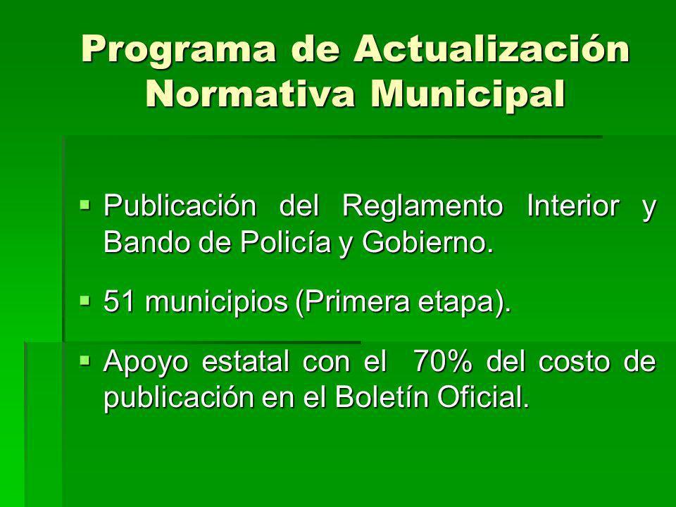 Programa de Actualización Normativa Municipal Publicación del Reglamento Interior y Bando de Policía y Gobierno.
