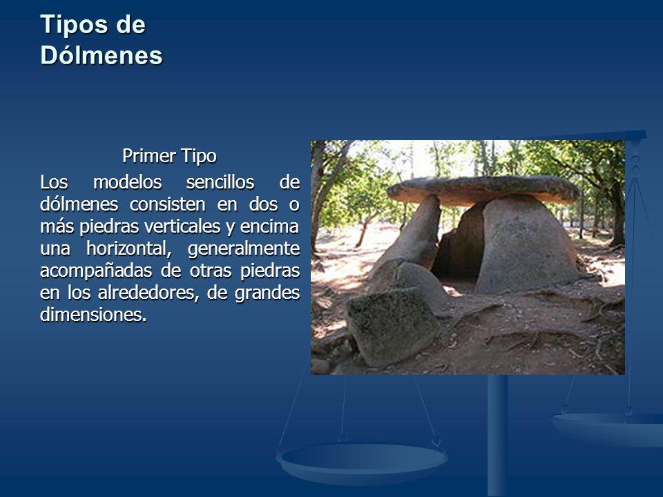 Tipos de Dólmenes Segundo Tipo Al dolmen se le añade un pasillo que lo conecta con el exterior.