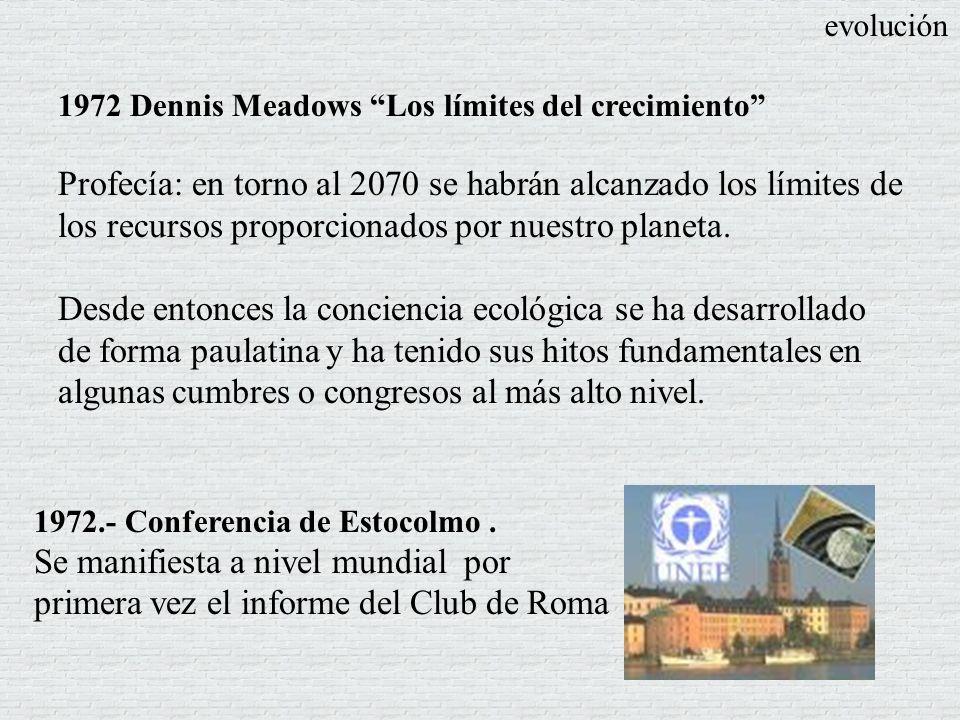 1972 Dennis Meadows Los límites del crecimiento Profecía: en torno al 2070 se habrán alcanzado los límites de los recursos proporcionados por nuestro