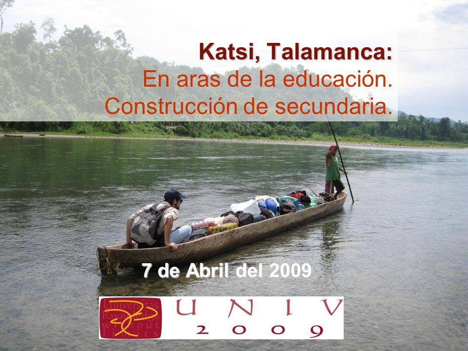 Katsi, Talamanca: Katsi, Talamanca: En aras de la educación. Construcción de secundaria. 7 de Abril del 2009
