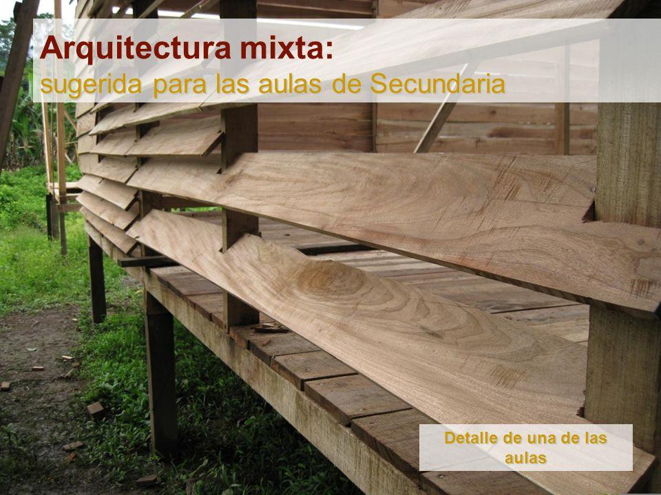 sugerida para las aulas de Secundaria Arquitectura mixta: sugerida para las aulas de Secundaria Detalle de una de las aulas
