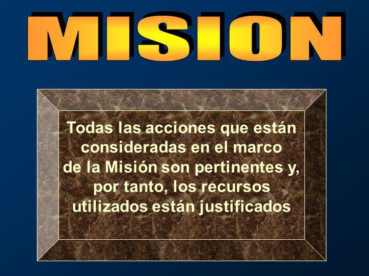 Todas las acciones que están consideradas en el marco de la Misión son pertinentes y, por tanto, los recursos utilizados están justificados