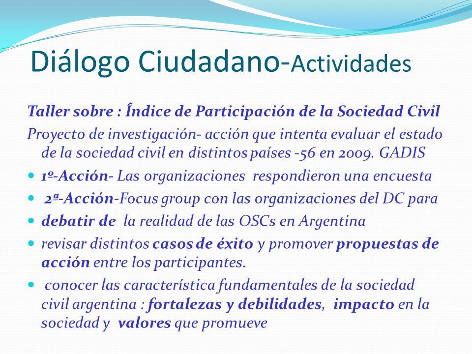 Diálogo Ciudadano- Actividades Taller sobre : Índice de Participación de la Sociedad Civil Proyecto de investigación- acción que intenta evaluar el estado de la sociedad civil en distintos países -56 en 2009.