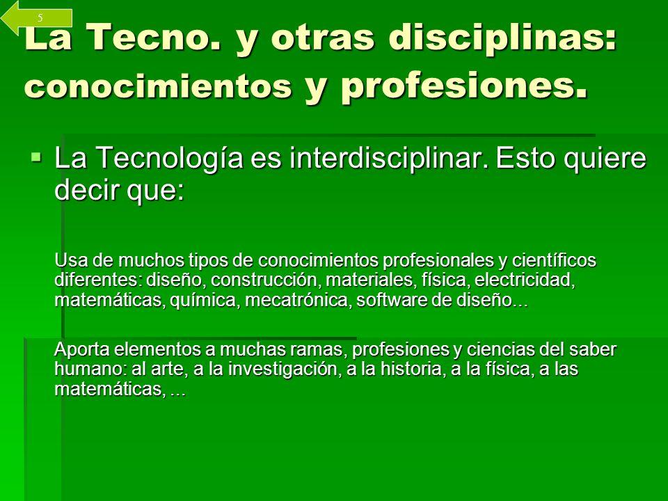 La Tecno. y otras disciplinas: conocimientos y profesiones.