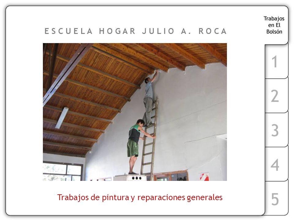 Trabajos de pintura y reparaciones generales E S C U E L A H O G A R J U L I O A. R O C A