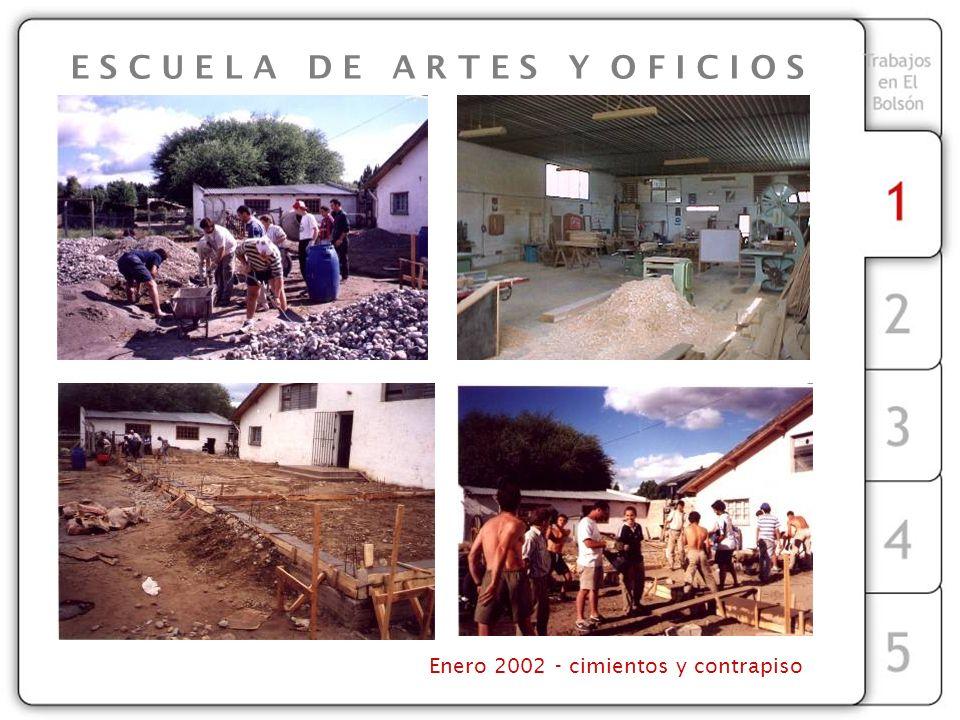 Enero 2002 - cimientos y contrapiso E S C U E L A D E A R T E S Y O F I C I O S