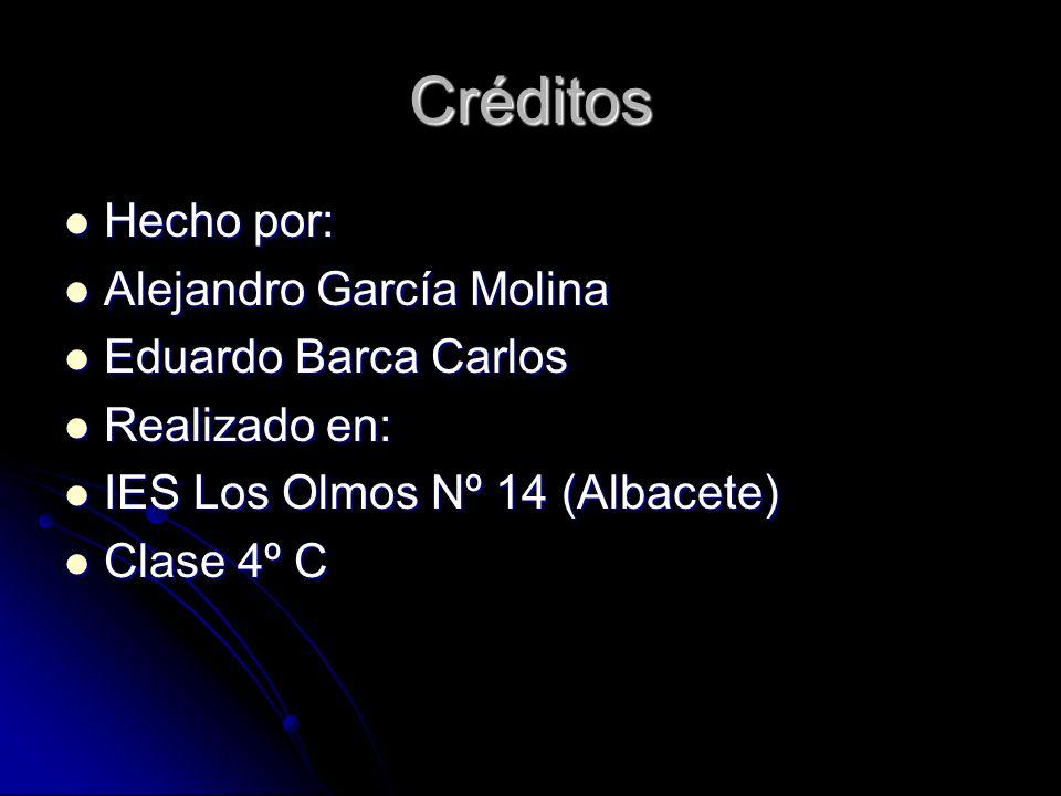 Créditos Hecho por: Hecho por: Alejandro García Molina Alejandro García Molina Eduardo Barca Carlos Eduardo Barca Carlos Realizado en: Realizado en: I