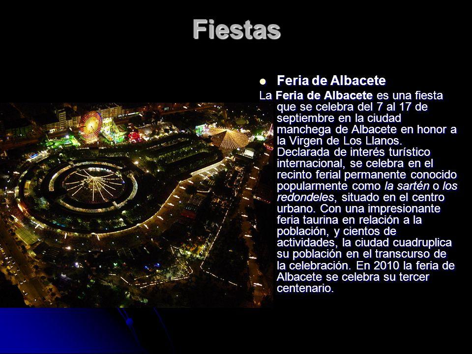 Fiestas Feria de Albacete Feria de Albacete La Feria de Albacete es una fiesta que se celebra del 7 al 17 de septiembre en la ciudad manchega de Albac