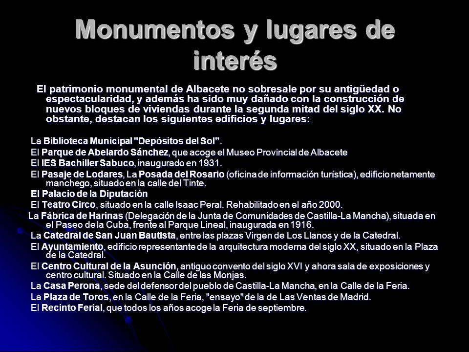 Monumentos y lugares de interés El patrimonio monumental de Albacete no sobresale por su antigüedad o espectacularidad, y además ha sido muy dañado co