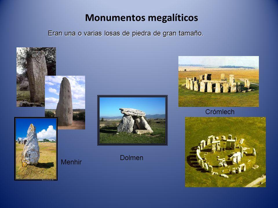 Monumentos megalíticos Eran una o varias losas de piedra de gran tamaño. Crómlech Dolmen Menhir