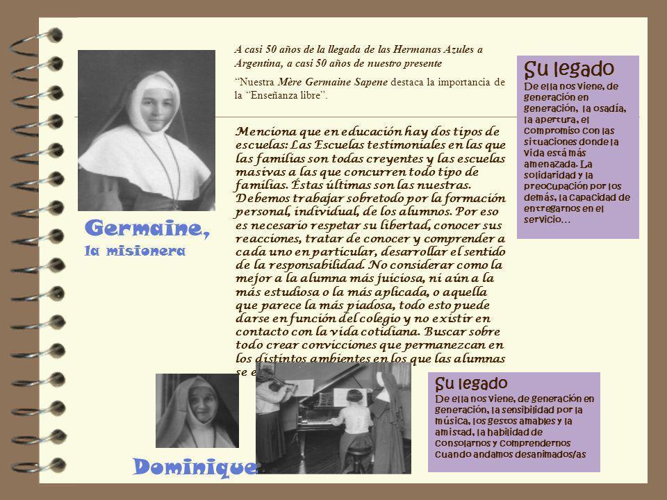 A casi 50 años de la llegada de las Hermanas Azules a Argentina, a casi 50 años de nuestro presente Nuestra Mère Germaine Sapene destaca la importancia de la Enseñanza libre.
