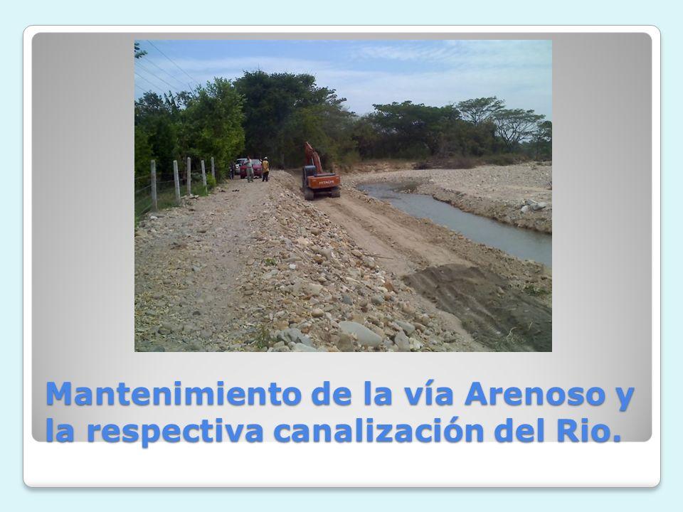 Mantenimiento de la vía Arenoso y la respectiva canalización del Rio.
