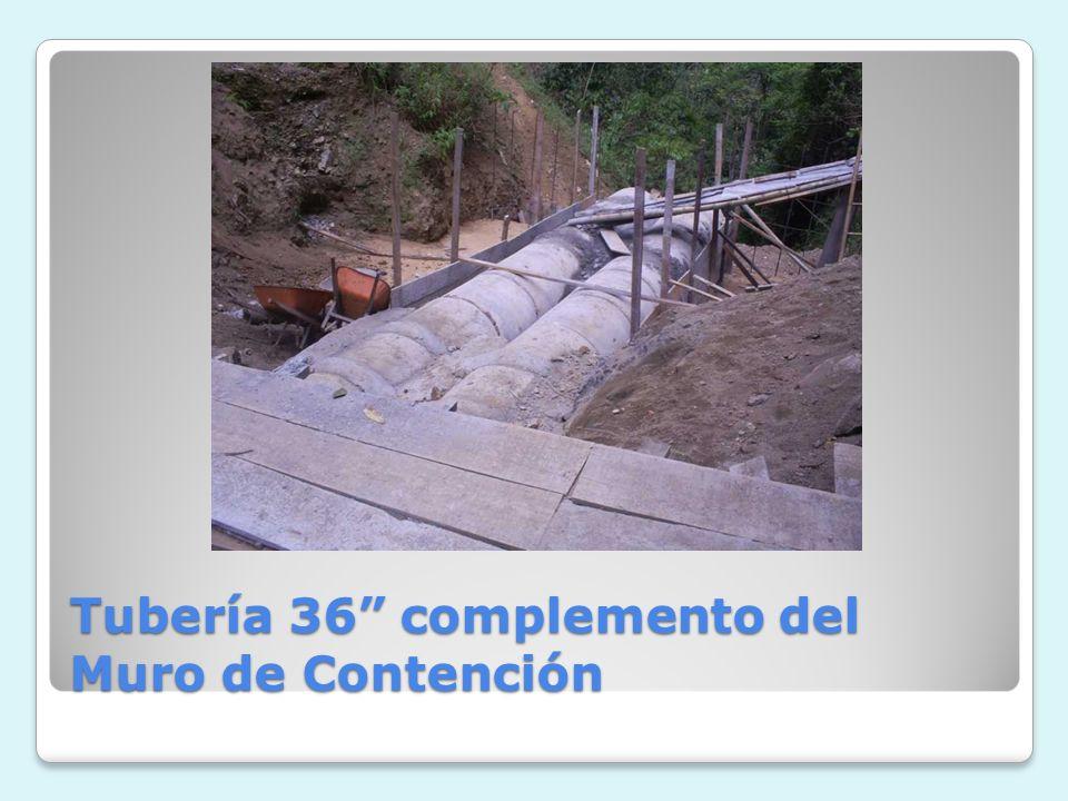 Tubería 36 complemento del Muro de Contención